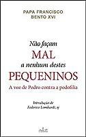 Não Façam Mal a Nenhum Destes Pequeninos (Portuguese Edition)