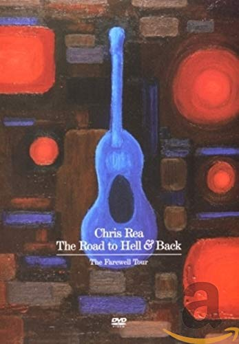 Chris Rea - The Road To Hell & Back: The Farewell Tour