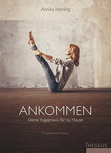 Ankommen: Deine Yogapraxis für zu Hause