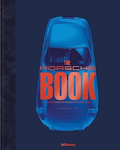 The Porsche Book, Extended Edition - Spannender Bildband über die Design- und Motorsportlegende. Für alle Porsche-Liebhaber und PS-Fans. (Deutsch, ... The Best Porsche Images by Frank M. Orel