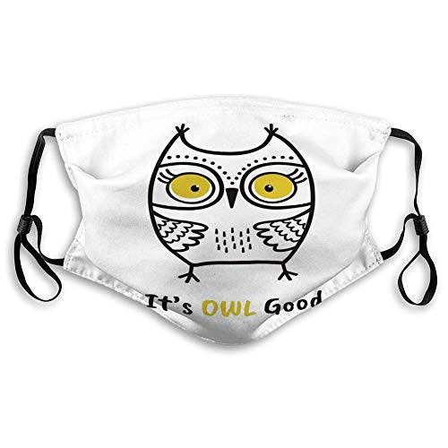 Reusable Nose Clip Mouth Covering, Adjustable Outdoor Mouth Coverings Cute Hand Drawn owl Quote its Good Print Poster One Size