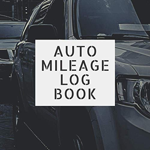 Auto Mileage Log Book: Expense Record Journal, Ready for Tax Purposes  Quad sized 8.5