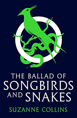The Ballad of Songbirds and Snakes (the blockbuster, bestselling Hunger Games novel) (A Hunger Games Novel) (The Hunger Games) (English Edition)