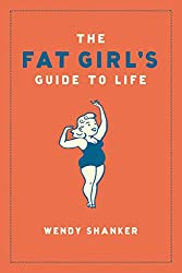 The Fat Girl's Guide to Life Book Cover