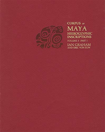 Corpus of Maya Hieroglyphic Inscriptions, Volume 3: Part 1: Yaxchilan