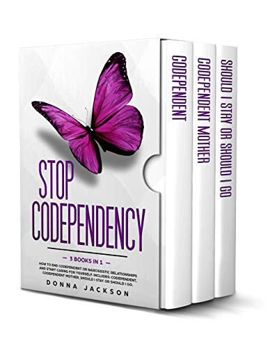 Stop Codependency: 3 Books in 1. How to End Codependent or Narcissistic Relationships and Start Caring for Yourself. Includes: Codependent, Codependent ... I Stay or Should I Go (English Edition)