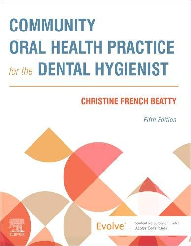 Compare Textbook Prices for Community Oral Health Practice for the Dental Hygienist, 5e 5 Edition ISBN 9780323683418 by Beatty, Christine French