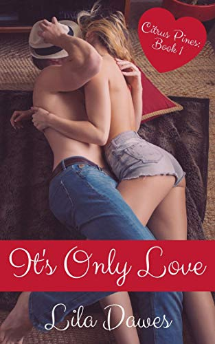 It's Only Love: Citrus Pines: Book 1