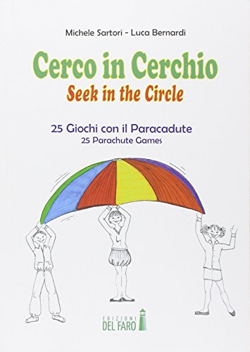 Cerco in cerchio. 25 giochi con il paracadute. Ediz. italiana e...