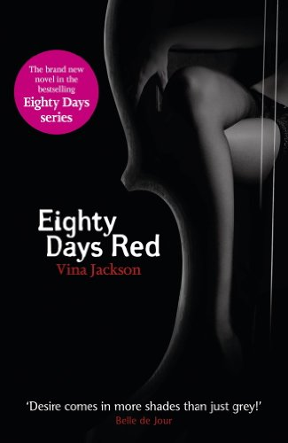 Eighty Days Red: The third pulse-racing and romantic novel in the series you need to read this summer (English Edition)