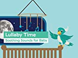 Lullaby Time: Soothing Sounds for Baby