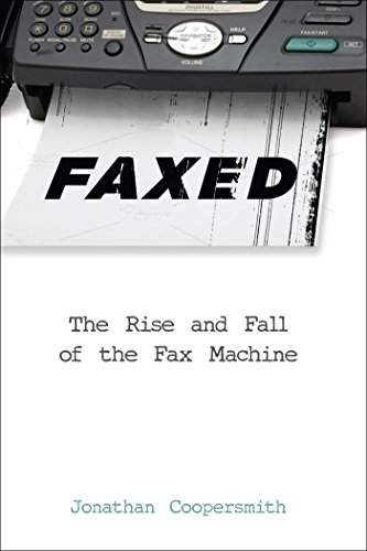 Faxed (Johns Hopkins Studies in the History of Technology) (English Edition)