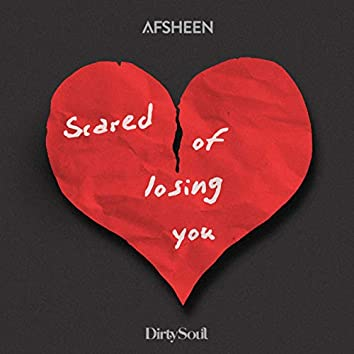 Scared Of Losing You (feat. NISHA)