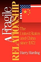 A Fragile Relationship: The United States and China since 1972 (Learning: Theory and Practice)