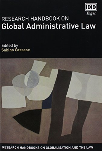Research Handbook on Global Administrative Law (Research Handbooks on Globalisation and the Law)