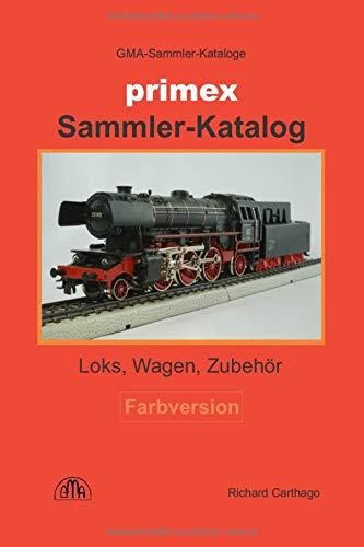 Primex Sammler-Katalog Farbversion: Loks, Wagen, Zubehör