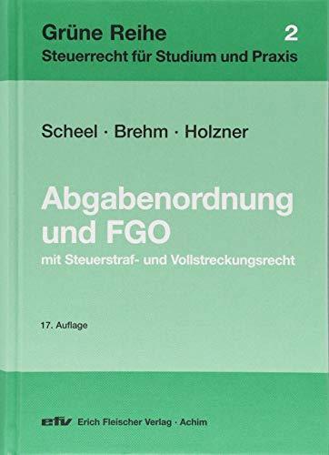 Abgabenordnung und Finanzgerichtsordnung: mit Steuerstraf- und Vollstreckungsrecht (Grüne Reihe)