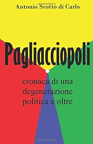 Pagliacciopoli: cronaca di una degenerazione politica e oltre