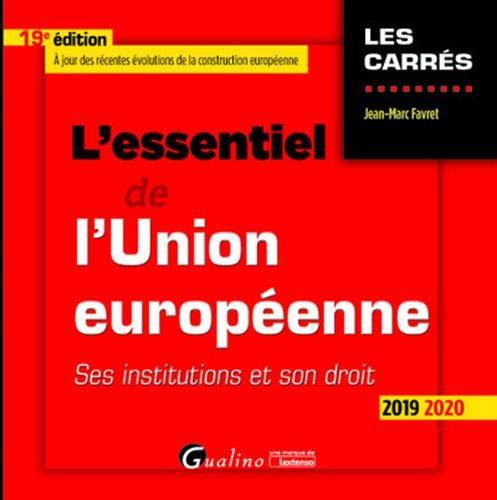 L'essentiel de l'Union européenne: Ses institutions et son droit (2019-2020) (Les Carrés Rouge)