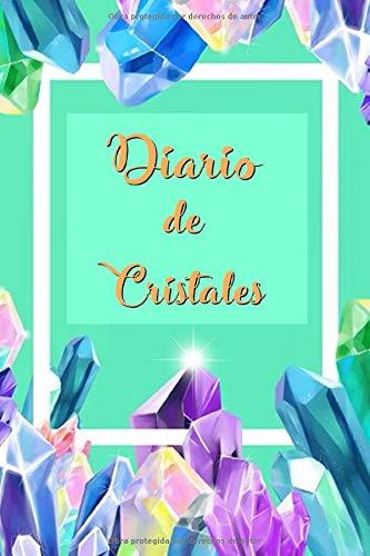 Diario de Cristales: Cuaderno para sanadores con cristales,6x9', 200 páginas,hojas de puntos,bullet journal,cristaloterapia,adivinación...