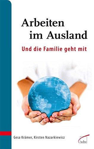 Arbeiten im Ausland - und die Familie geht mit: Gut vorbereitet ankommen und zurückkehren