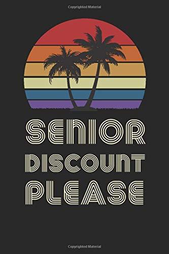 Senior Discount Please: Funny Elderly Senior Gift For Senior Citizen's Day...