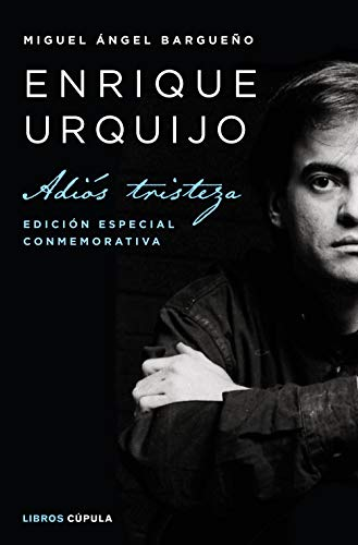 Enrique Urquijo: Adiós tristeza. Edición especial conmemorativa (Música y cine)
