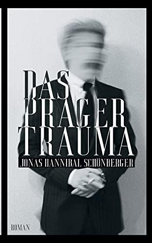 Das Prager Trauma: Roman