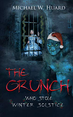 The Grunch Who Stole Winter Solstice: A 'Holiday' Tale for the entire family!