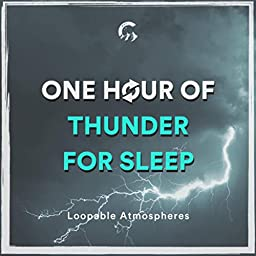 1 Hour Of Thunder For Sleep by Loopable Atmospheres, Sounds