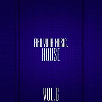 Find Your Music. House, Vol 6