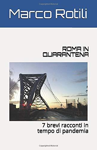 ROMA IN QUARANTENA: nuova edizione