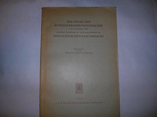Das Urteil des Bundesverfassungsgerichts vom 23. Oktober 1952 betreffend Feststellung der Verfassungswidrigkeit der Sozialistischen Reichspartei