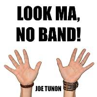 Look Ma No Band!