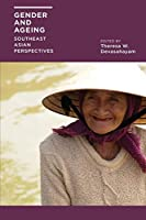 Gender and Ageing: Southeast Asian Perspectives