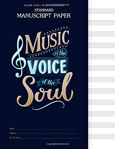 Blank Sheet Music Notebook : Standard Manuscript Paper: music is the voice of the soul, Music Staff Manuscript Paper, Musicians Notebook 8.5 x 11,100 Pages (Maya Music Notebook, Band 20)