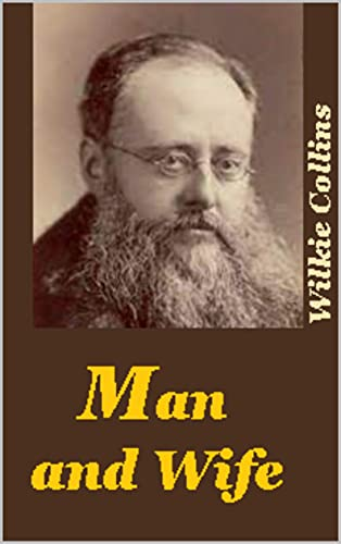 Wilkie Collins:Man and Wife:annotated (English Edition)