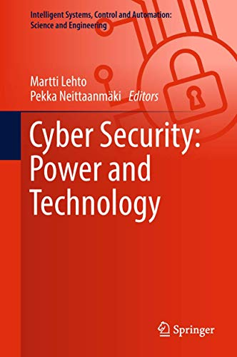 Cyber Security: Power and Technology (Intelligent Systems, Control and Automation: Science and Engineering (93), Band 93)