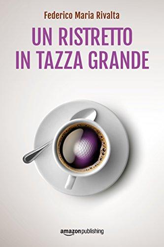 Un ristretto in tazza grande (Riccardo Ranieri Vol. 1)