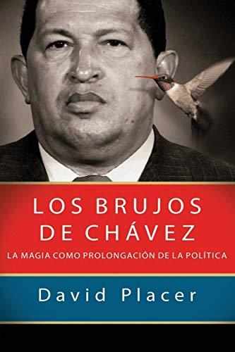 Los brujos de Chávez