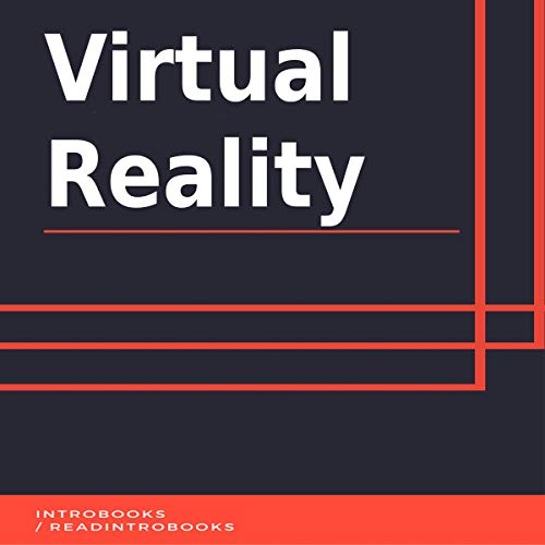 Virtual Reality                   By:                                                                                                                                 IntroBooks                               Narrated by:                                                                                                                                 Andrea Giordani                      Length: 42 mins     Not rated yet     Overall 0.0