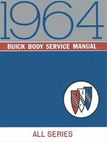 1964 BUICK BODY REPAIR SHOP & SERVICE MANUAL INCLUDES: Buick Riviera, Wildcat, LeSabre, Electra 225. Special, Special Deluxe and Skylark.. 64