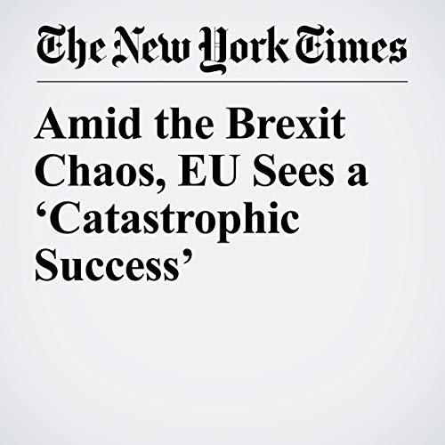 Amid the Brexit Chaos, EU Sees a 'Catastrophic Success' audiobook cover art