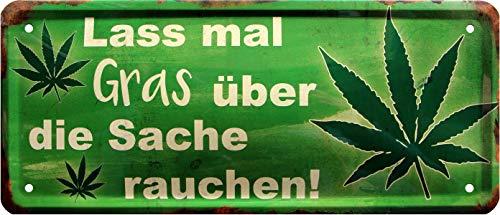 Lass mal Gras über die Sache Rauchen Cannabis 28x12 Deko Spruch Blechschild 1501