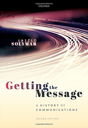 Getting the Message: A History of Communications, 2nd Edition Front Cover