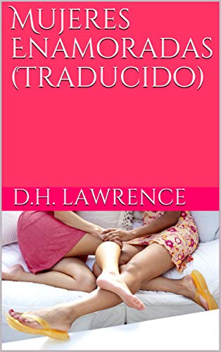 Mujeres Enamoradas (Traducido)
