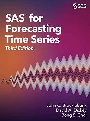 Compare Textbook Prices for SAS for Forecasting Time Series, Third Edition 3 Edition ISBN 9781629598444 by Brocklebank PhD, John C.,Dickey PhD, David A.,Choi PhD, Bong S.