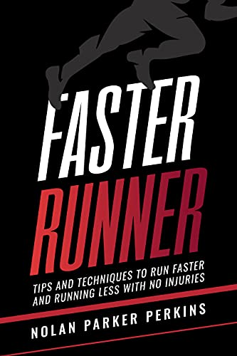 Faster Runner: Tips and Techniques to Run Faster and Running Less with No Injuries (English Edition)