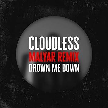 Drown Me Down (Malyar Remix)
