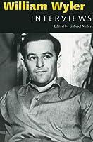 William Wyler: Interviews (Conversations With Filmmakers Series)